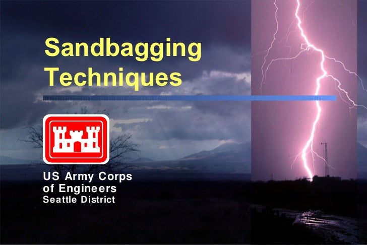 US Army Corps  of Engineers  Seattle District Sandbagging Techniques