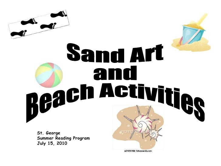 Sand Art  and  Beach Activities St. George Summer Reading Program July 15, 2010