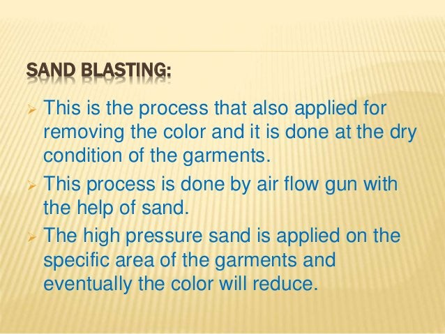 SAND BLASTING:  This is the process that also applied for removing the color and it is done at the dry condition of the g...