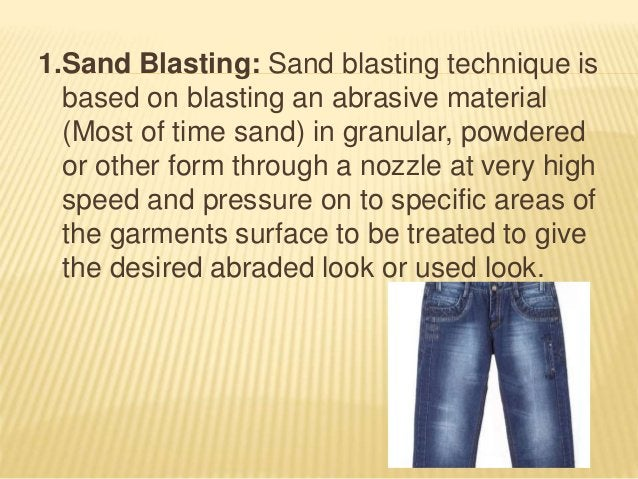 3. Hand Sanding Or Hand Brushing: In this technique, sand paper is used to abrade surface of the denim garments Varieties ...