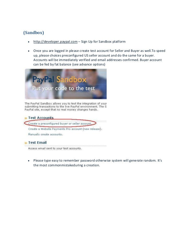(Sandbox)<br />http://developer.paypal.com – Sign Up for Sandbox platform <br /><br />Once you are logged in please crea...