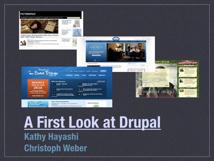 A First Look at Drupal Kathy Hayashi Christoph Weber