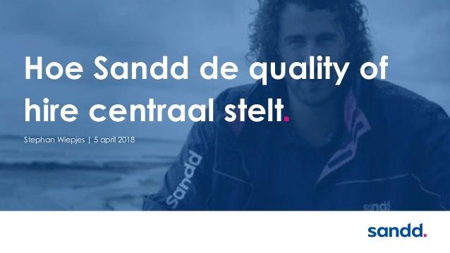 Hoe Sandd de quality of hire centraal stelt■ Stephan Wiepjes | 5 april 2018