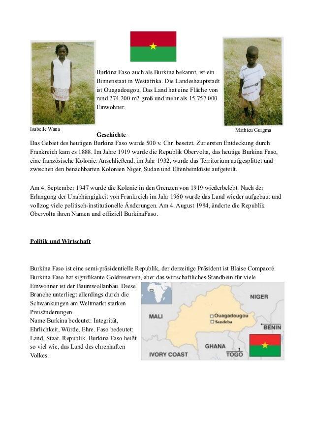 Burkina Faso auch als Burkina bekannt, ist ein                          Binnenstaat in Westafrika. Die Landeshauptstadt   ...
