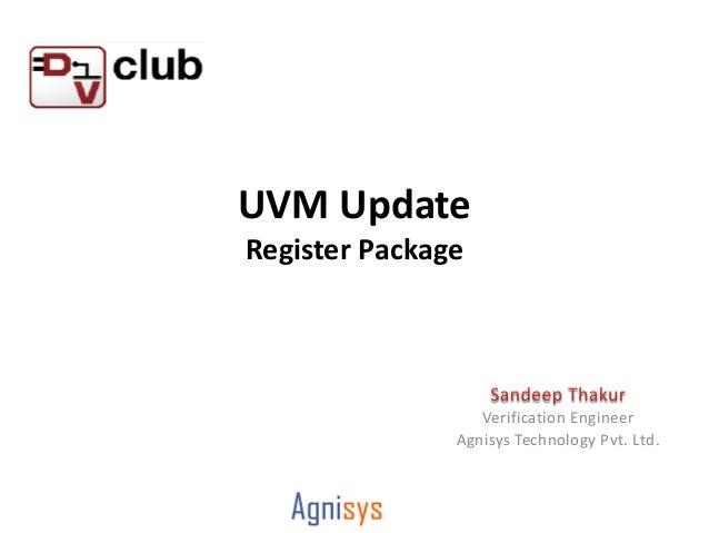 UVM UpdateRegister Package                  Verification Engineer               Agnisys Technology Pvt. Ltd.