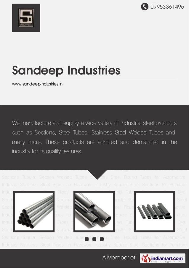 09953361495A Member ofSandeep Industrieswww.sandeepindustries.inStainless Steel Pipes Stainless Steel Round Tubes Stainles...