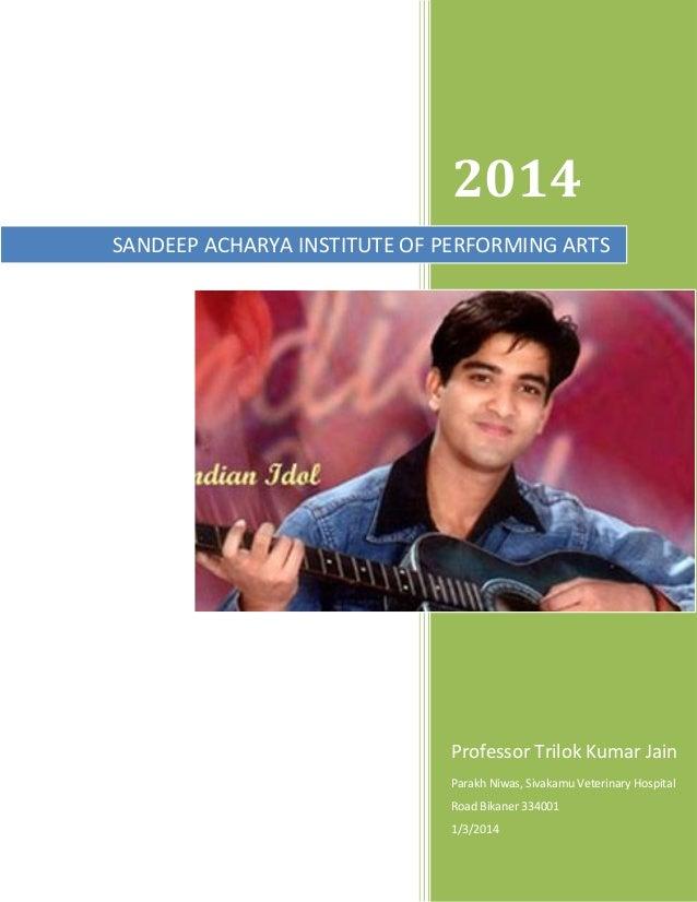2014 SANDEEP ACHARYA INSTITUTE OF PERFORMING ARTS  Professor Trilok Kumar Jain Parakh Niwas, Sivakamu Veterinary Hospital ...
