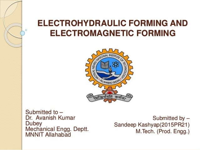 Electrohydraulic Forming And Electromagnetic Forming