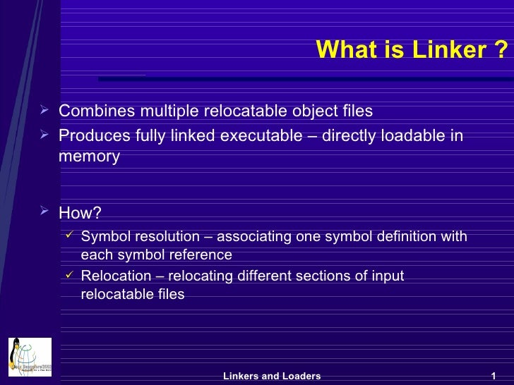 linkers and loaders Loaders and linkers  with the programming techniques which have been presented in chapters 4, 5, and 6 fully understood, you have the basic information needed to program the mix computer.