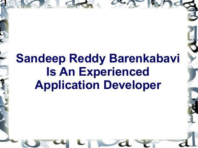 Sandeep Reddy Barenkabavi Is An Experienced Application Developer