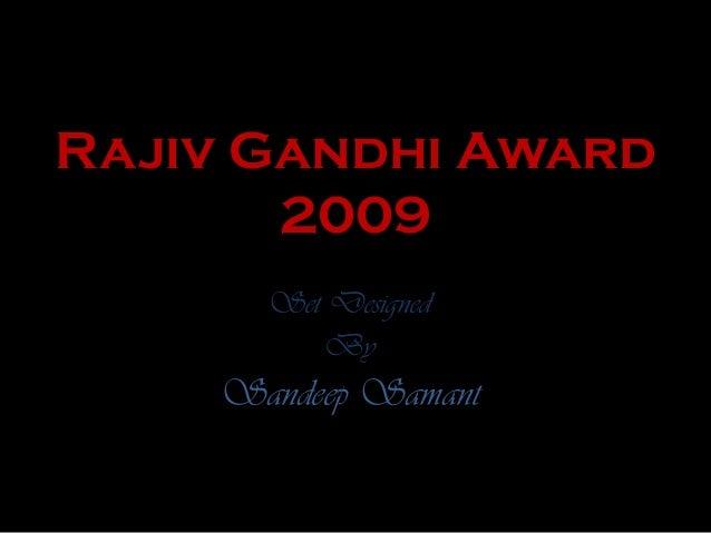 Set Designed By Sandeep Samant Rajiv Gandhi Award 2009