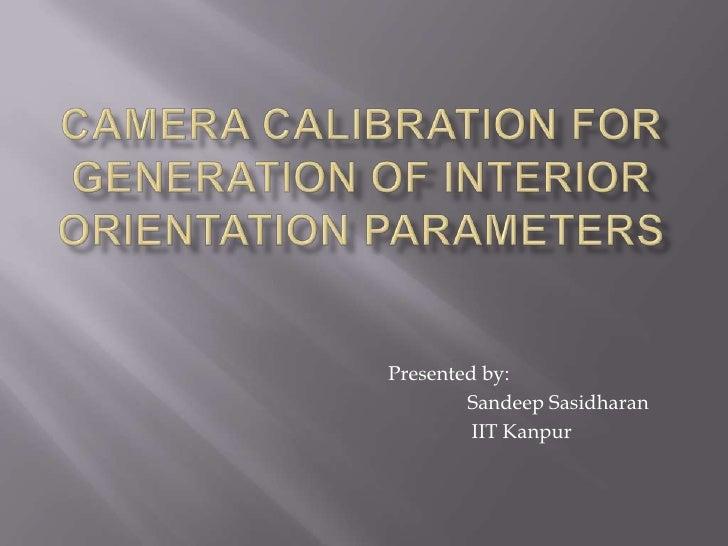 Presented by:        Sandeep Sasidharan         IIT Kanpur