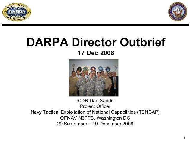 DARPA Director Outbrief                     17 Dec 2008                     LCDR Dan Sander                        Project...