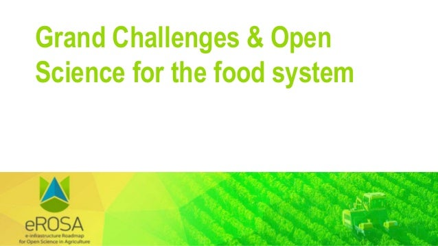 Grand Challenges & Open Science for the food system