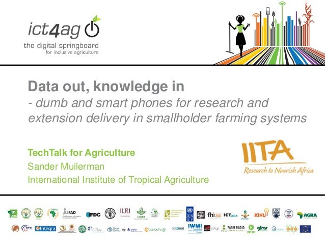 Data out, knowledge in - dumb and smart phones for research and extension delivery in smallholder farming systems TechTalk...