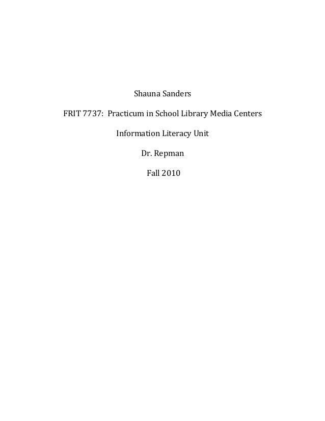 Shauna Sanders FRIT 7737: Practicum in School Library Media Centers Information Literacy Unit Dr. Repman Fall 2010