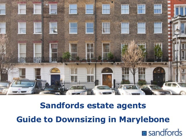 Sandfords estate agents Guide to Downsizing in Marylebone