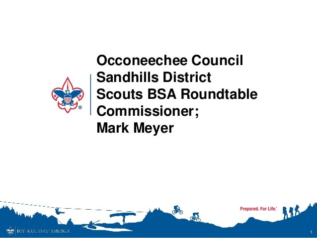 1 Occoneechee Council Sandhills District Scouts BSA Roundtable Commissioner; Mark Meyer