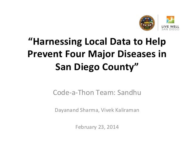 """""""Harnessing  Local  Data  to  Help   Prevent  Four  Major  Diseases  in   San  Diego  County""""  ..."""