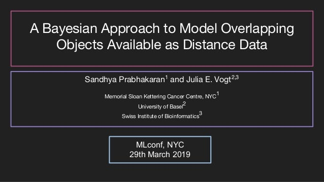A Bayesian Approach to Model Overlapping Objects Available as Distance Data Sandhya Prabhakaran1 and Julia E. Vogt2,3 Memo...