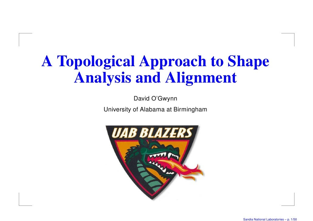 A Topological Approach to Shape    Analysis and Alignment                  David O'Gwynn        University of Alabama at B...