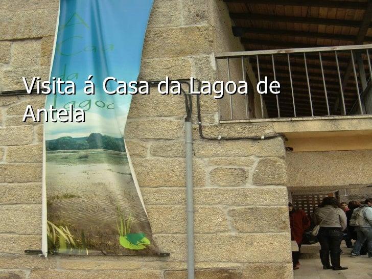 Visita á Casa da Lagoa de Antela