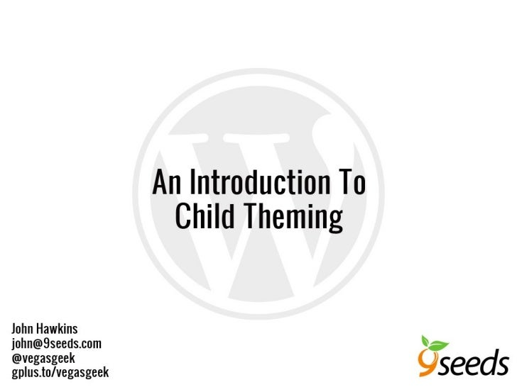 Intro to WordPress Child Themes Slide 1