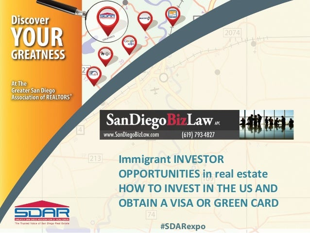 Immigrant INVESTOROPPORTUNITIES in real estateHOW TO INVEST IN THE US ANDOBTAIN A VISA OR GREEN CARD       #SDARexpo