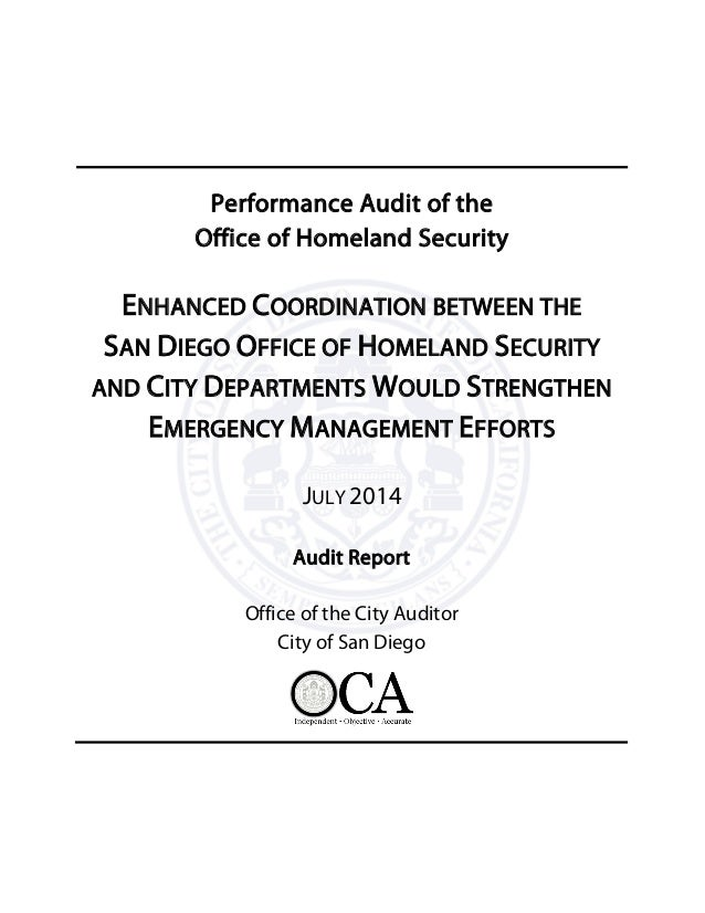 Performance Audit of the Office of Homeland Security ENHANCED COORDINATION BETWEEN THE SAN DIEGO OFFICE OF HOMELAND SECURI...