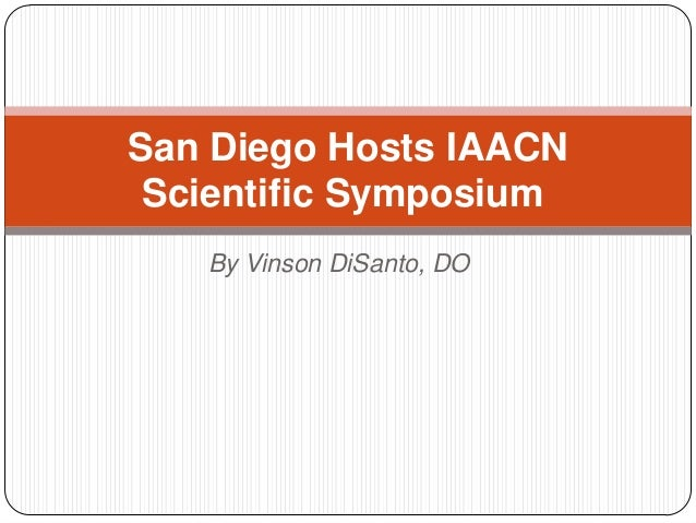 San Diego Hosts IAACN Scientific Symposium   By Vinson DiSanto, DO