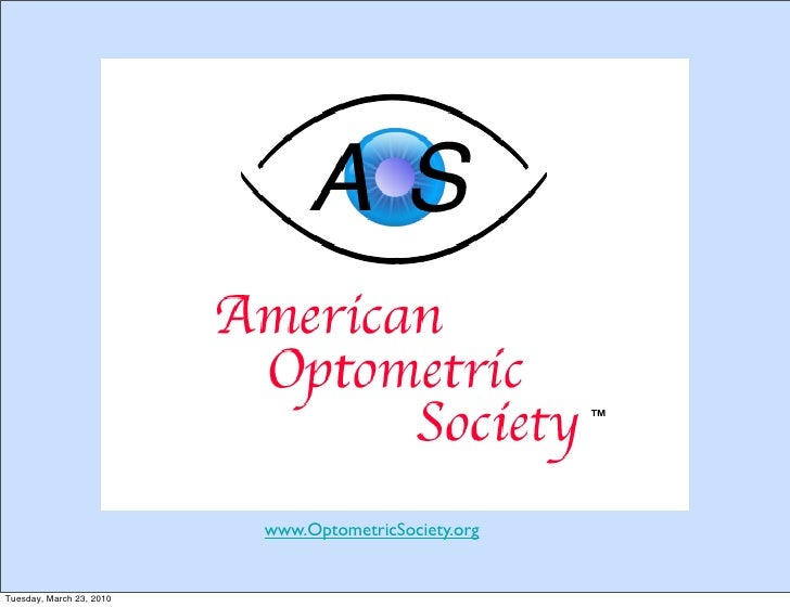 www.OptometricSociety.org   Tuesday, March 23, 2010