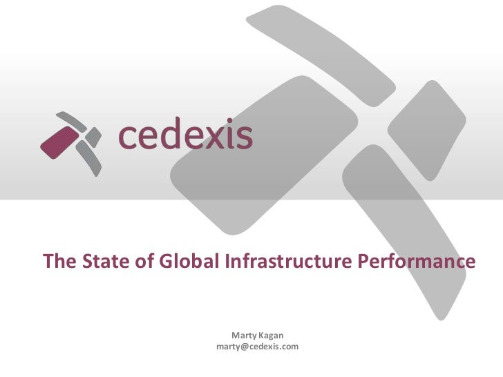 The State of Global Infrastructure Performance                     Marty Kagan                  marty@cedexis.com