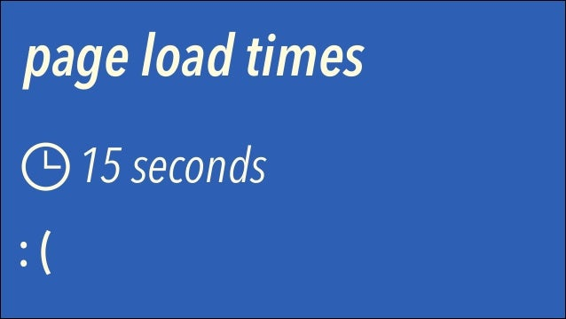 effects on our page load - render-blocking scripts - loading all resources on all pages - lots of code, no minification