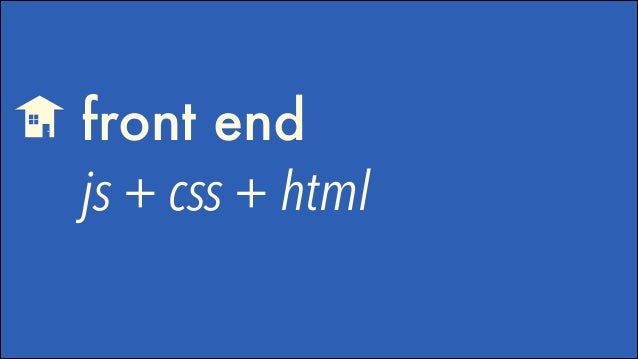 front end js + css + html