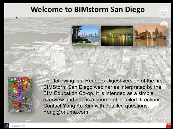 The following is a Readers Digest version of the first BIMStorm San Diego webinar as interpreted by the BIM Education Co-o...