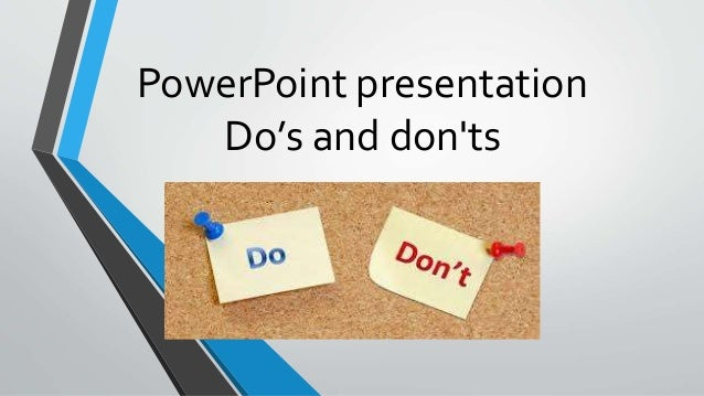 PowerPoint presentation Do's and don'ts
