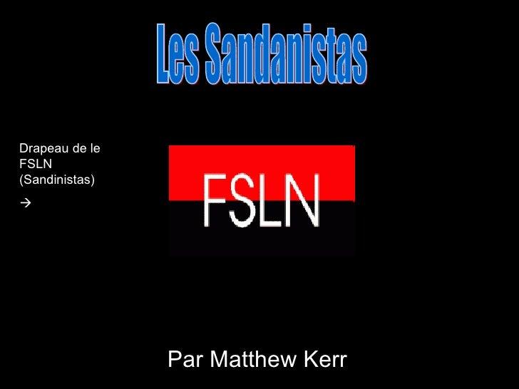 Par Matthew Kerr Les Sandanistas Drapeau de le FSLN (Sandinistas) 