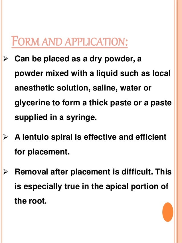 FORM AND APPLICATION:  Can be placed as a dry powder, a powder mixed with a liquid such as local anesthetic solution, sal...