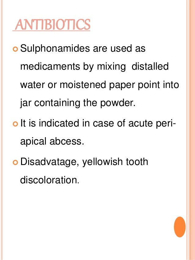 ANTIBIOTICS  Sulphonamides are used as medicaments by mixing distalled water or moistened paper point into jar containing...