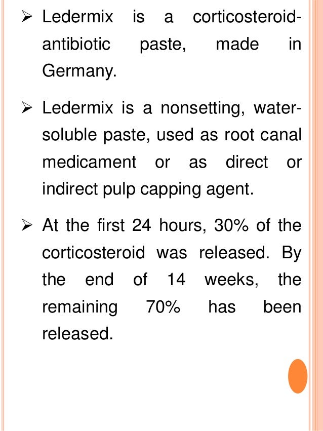  Ledermix is a corticosteroid- antibiotic paste, made in Germany.  Ledermix is a nonsetting, water- soluble paste, used ...