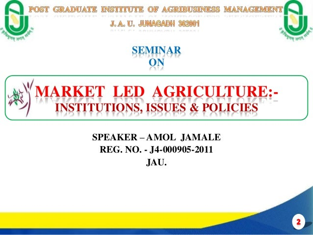 SEMINAR                 ONMARKET LED AGRICULTURE:-  INSTITUTIONS, ISSUES & POLICIES       SPEAKER – AMOL JAMALE        REG...