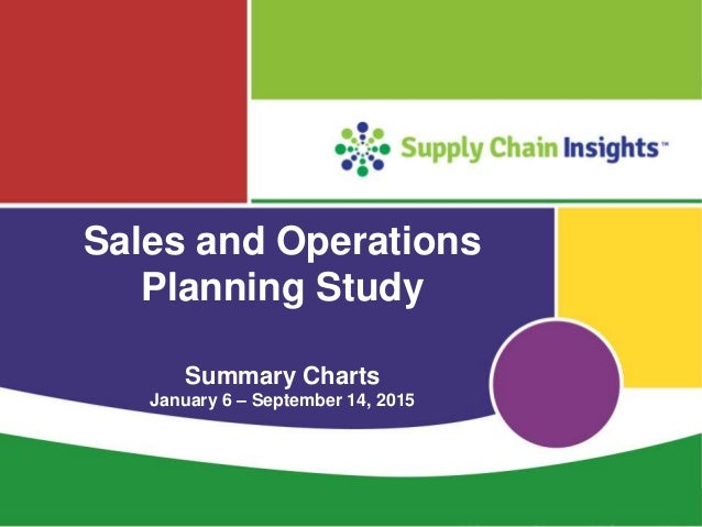 What Is the Value Proposition of Sales and Operations Planning? Summary Charts