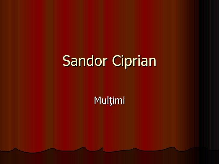 Sandor Ciprian Mul ţ imi
