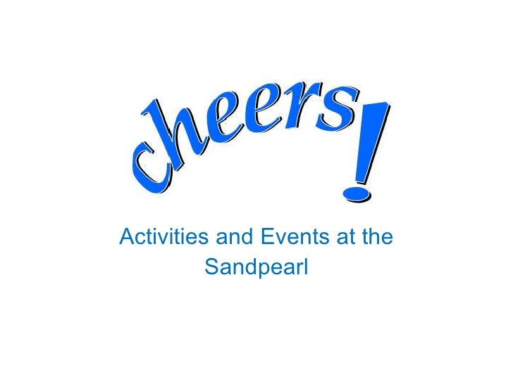 Activities and Events at the Sandpearl