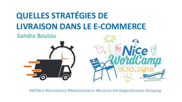 QUELLES STRATÉGIES DE LIVRAISON DANS LE E-COMMERCE #WCNice #Ecommerce #WooCommerce #livraison #strategieslivraison #shippi...