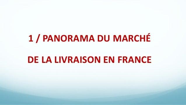 1 / PANORAMA DU MARCHÉ DE LA LIVRAISON EN FRANCE