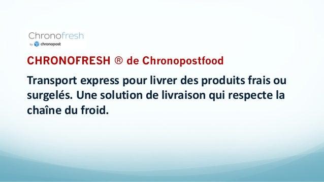 CHRONOFRESH ® de Chronopostfood Transport express pour livrer des produits frais ou surgelés. Une solution de livraison qu...