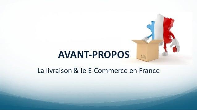 AVANT-PROPOS La livraison & le E-Commerce en France