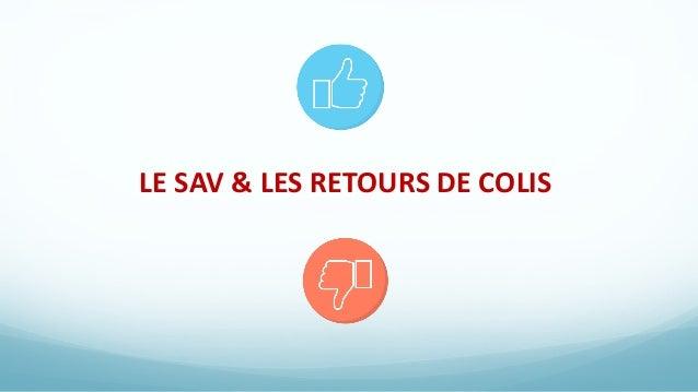 LE SAV & LES RETOURS DE COLIS