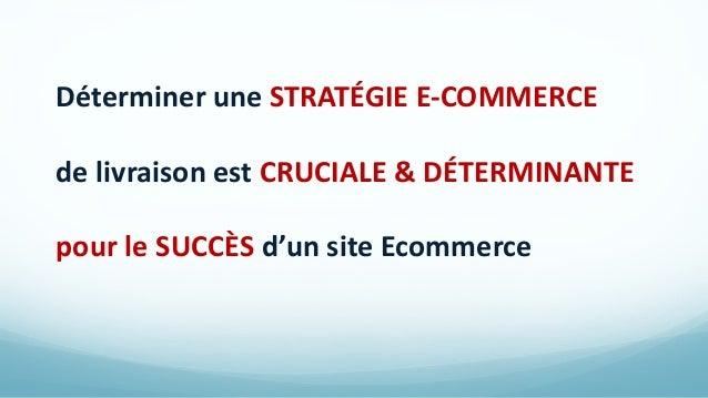 Déterminer une STRATÉGIE E-COMMERCE de livraison est CRUCIALE & DÉTERMINANTE pour le SUCCÈS d'un site Ecommerce